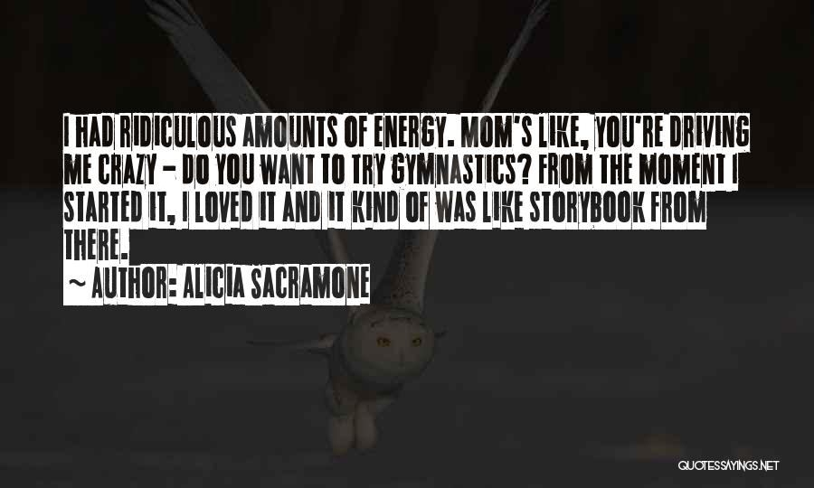 Alicia Sacramone Quotes 568199