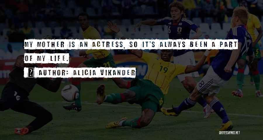 Alicia Vikander Quotes 339386