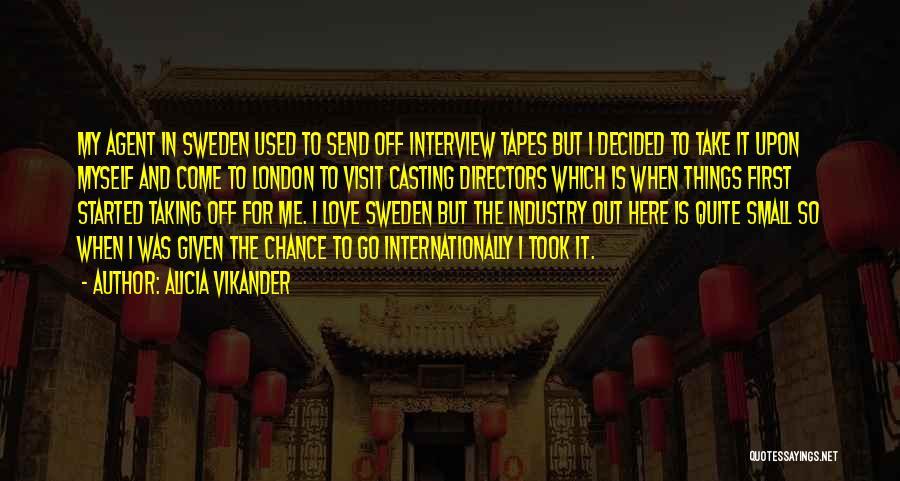 Alicia Vikander Quotes 406723