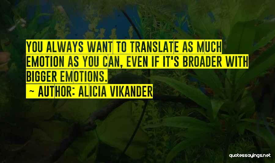 Alicia Vikander Quotes 413837