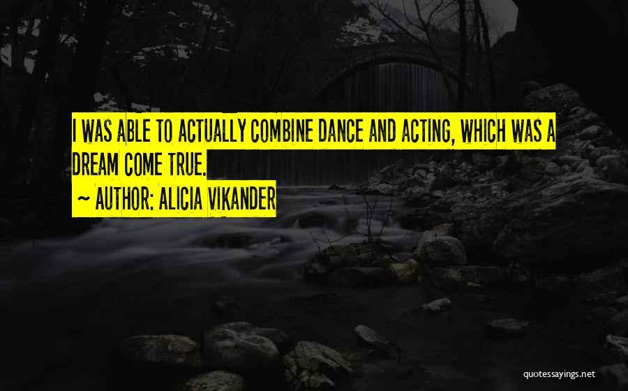 Alicia Vikander Quotes 656343