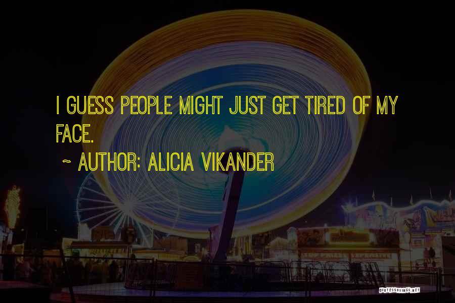 Alicia Vikander Quotes 962725