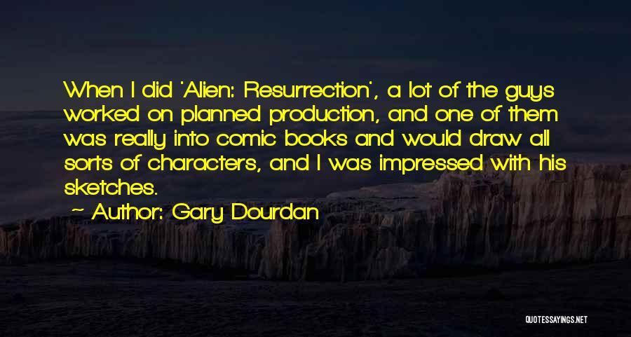 Alien Resurrection Quotes By Gary Dourdan