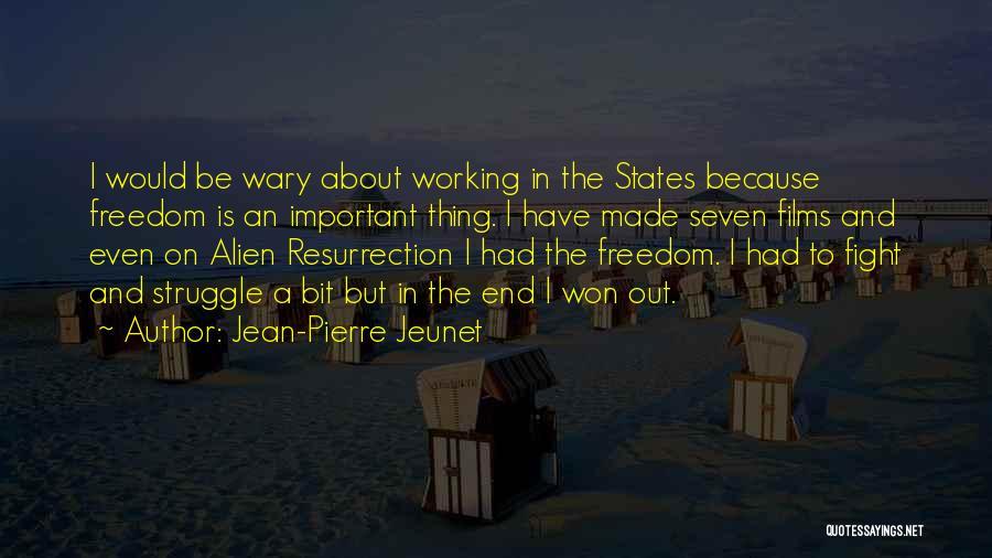 Alien Resurrection Quotes By Jean-Pierre Jeunet