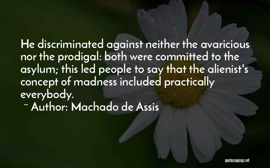 Alienist Quotes By Machado De Assis