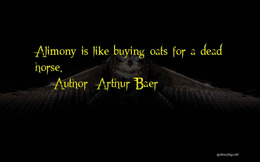 Alimony Quotes By Arthur Baer