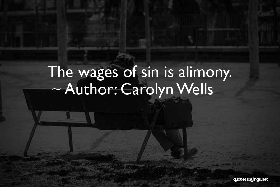 Alimony Quotes By Carolyn Wells