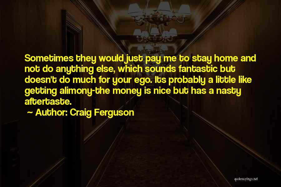 Alimony Quotes By Craig Ferguson