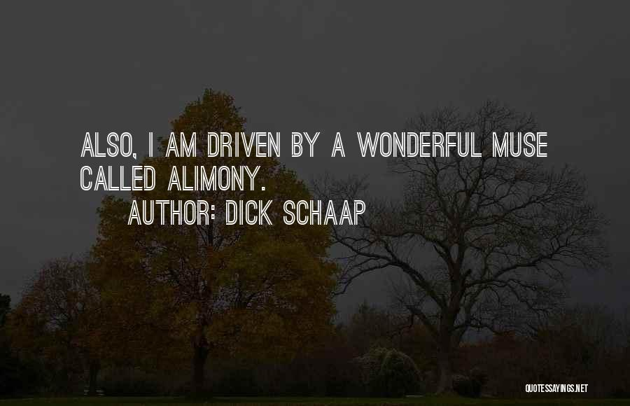 Alimony Quotes By Dick Schaap