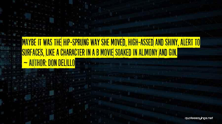 Alimony Quotes By Don DeLillo