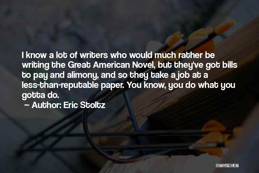 Alimony Quotes By Eric Stoltz