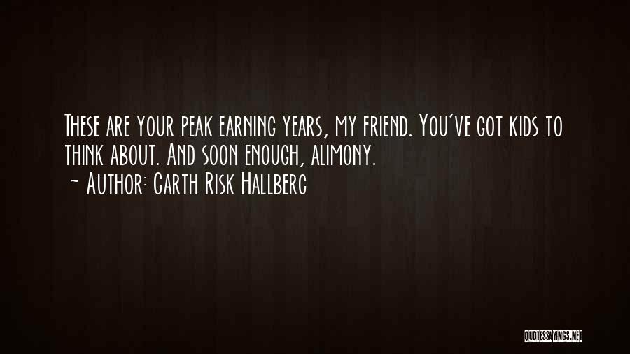 Alimony Quotes By Garth Risk Hallberg