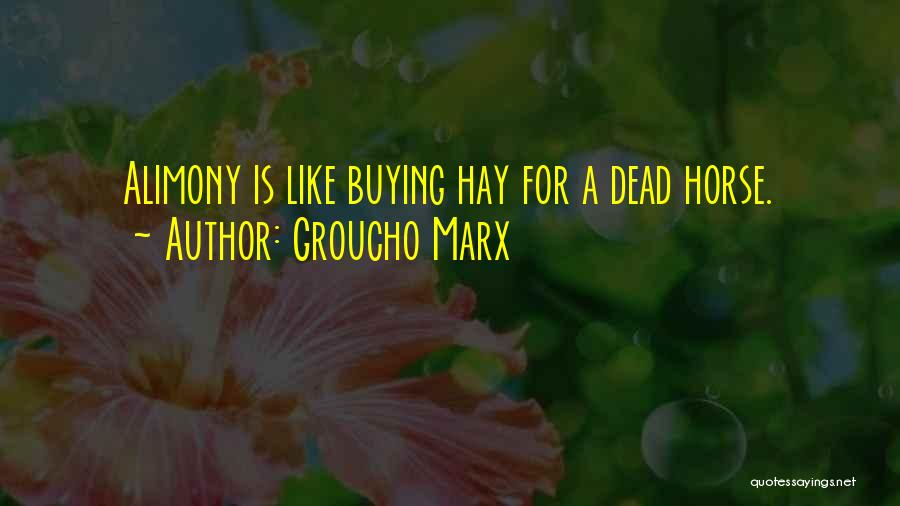 Alimony Quotes By Groucho Marx