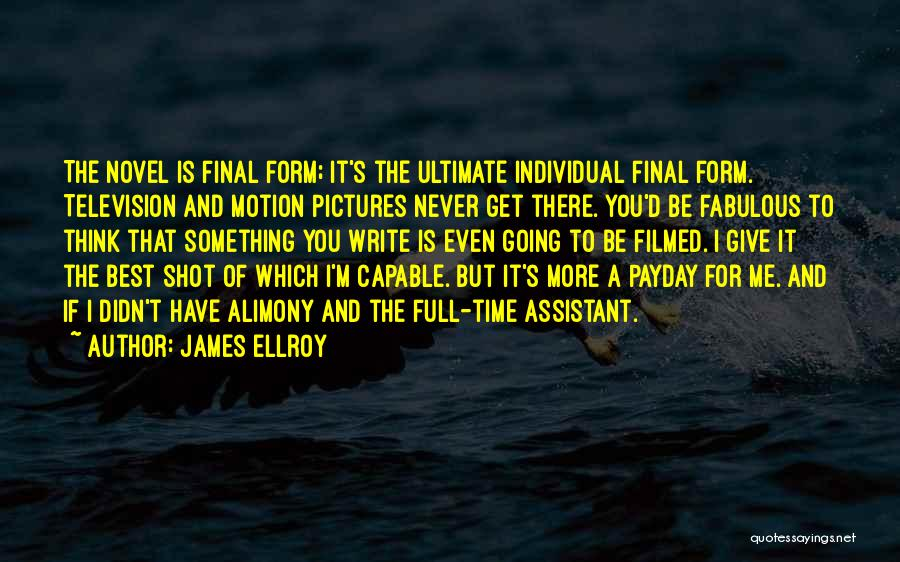Alimony Quotes By James Ellroy