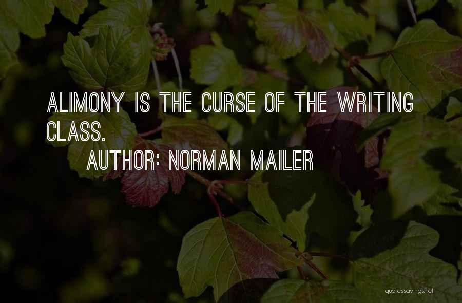 Alimony Quotes By Norman Mailer
