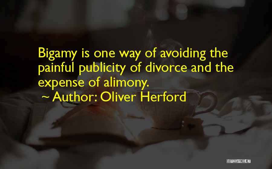 Alimony Quotes By Oliver Herford