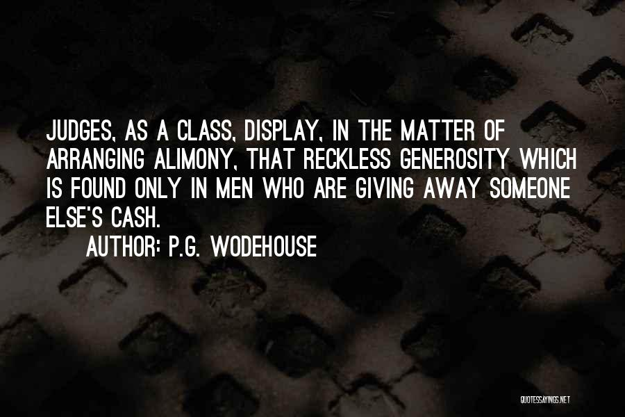 Alimony Quotes By P.G. Wodehouse