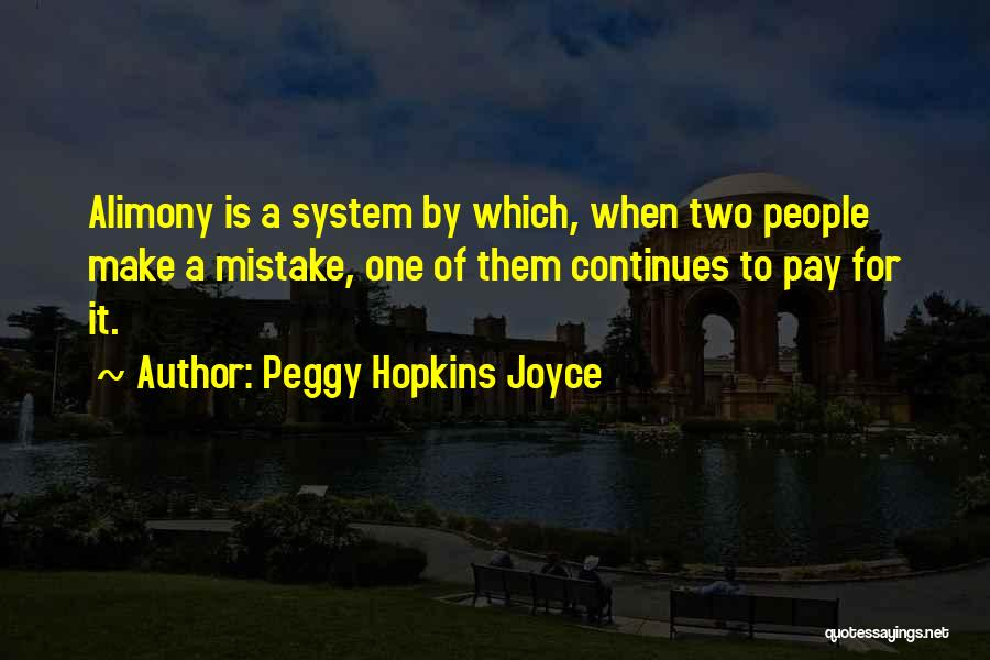 Alimony Quotes By Peggy Hopkins Joyce