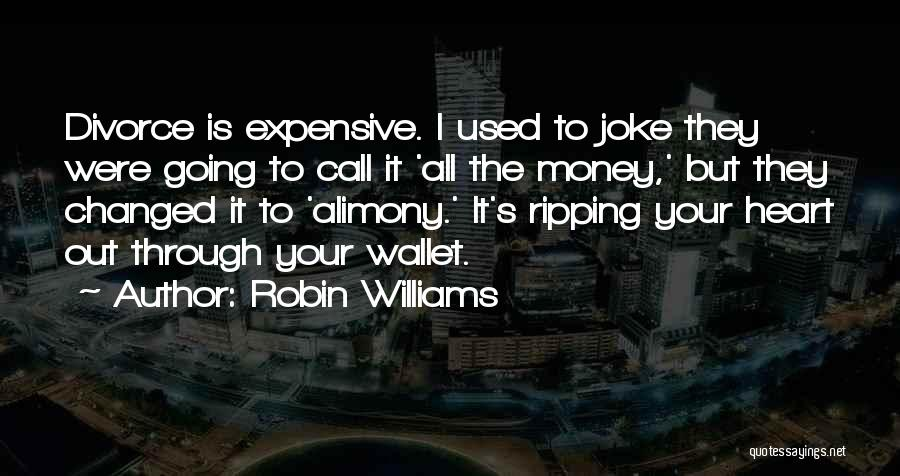 Alimony Quotes By Robin Williams