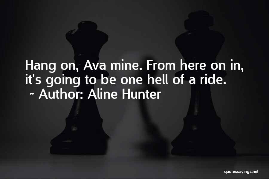 Aline Hunter Quotes 964485