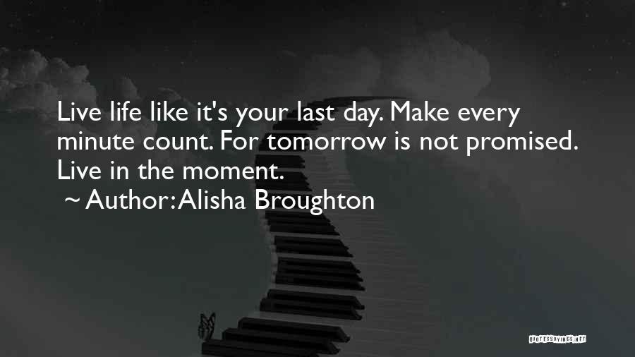 Alisha Broughton Quotes 486705