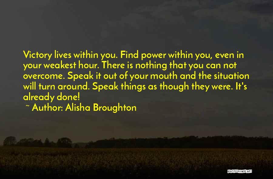 Alisha Broughton Quotes 540690