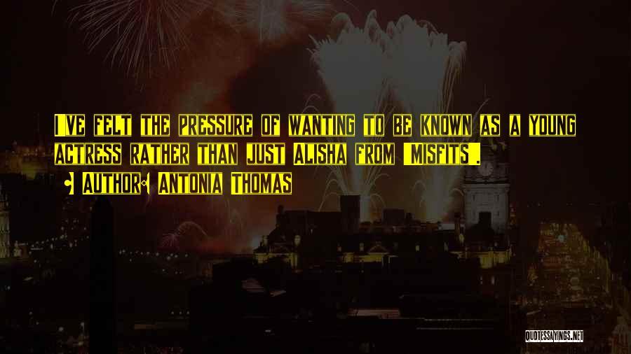 Alisha Misfits Quotes By Antonia Thomas