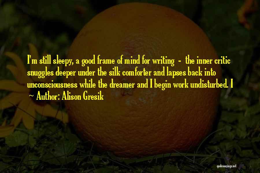 Alison Gresik Quotes 2236392