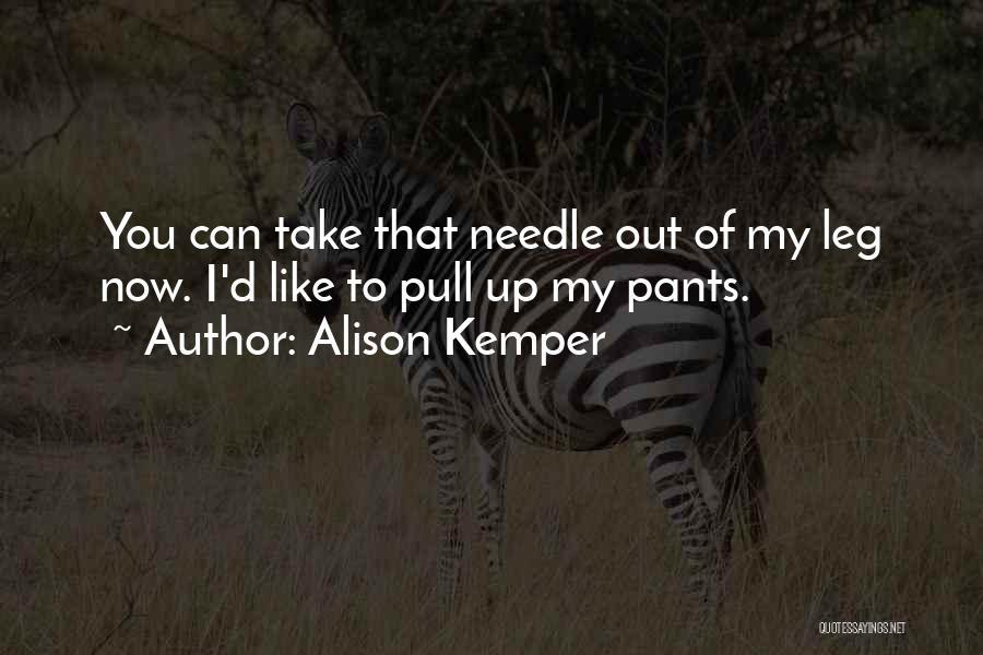Alison Kemper Quotes 493627