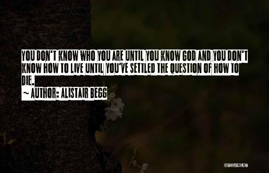 Alistair Begg Quotes 1524068