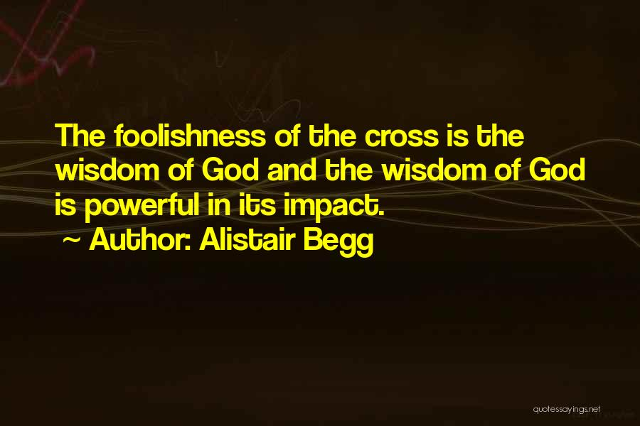 Alistair Begg Quotes 310263