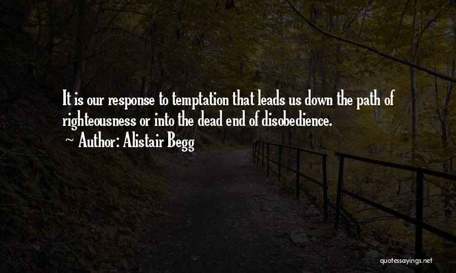 Alistair Begg Quotes 713758