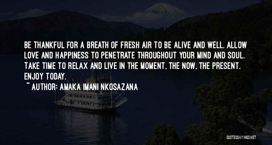 Alive And Well Quotes By Amaka Imani Nkosazana