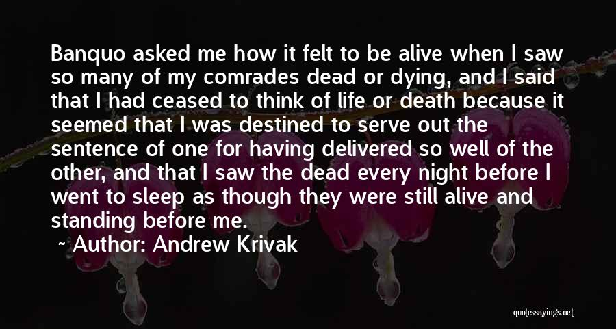 Alive And Well Quotes By Andrew Krivak