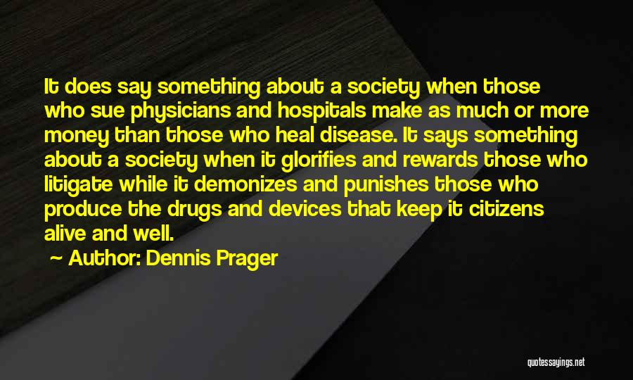 Alive And Well Quotes By Dennis Prager