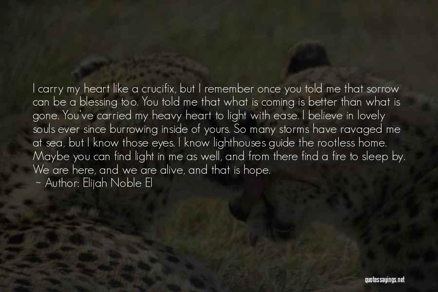 Alive And Well Quotes By Elijah Noble El