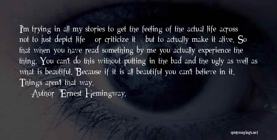 Alive And Well Quotes By Ernest Hemingway,