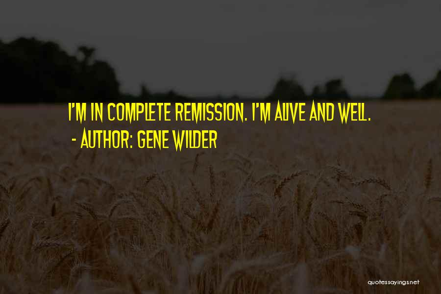Alive And Well Quotes By Gene Wilder