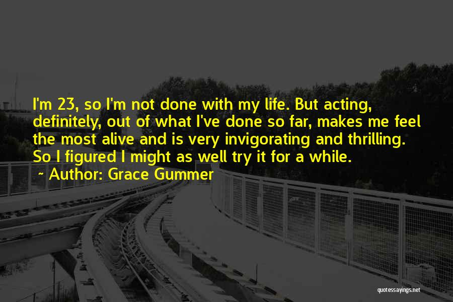 Alive And Well Quotes By Grace Gummer