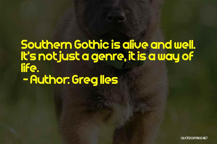 Alive And Well Quotes By Greg Iles