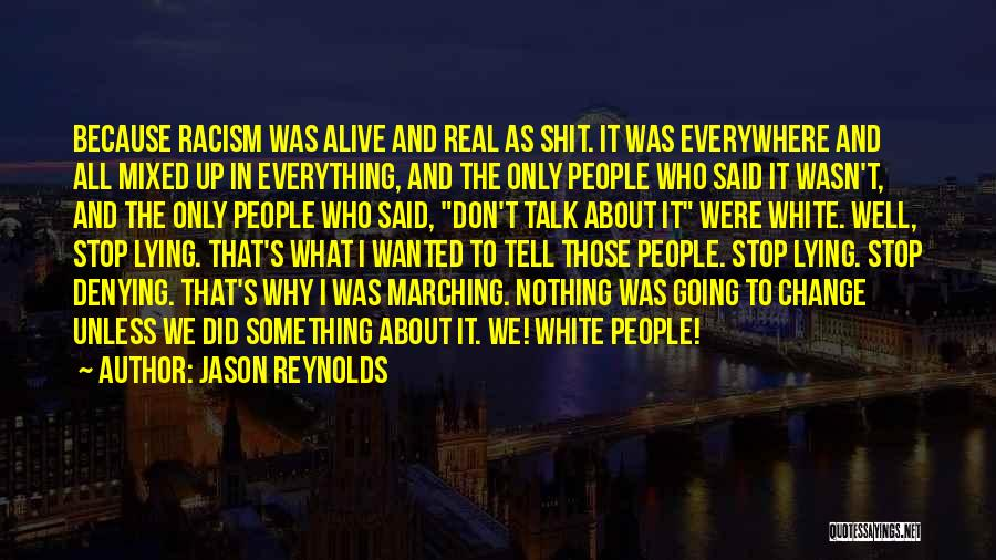 Alive And Well Quotes By Jason Reynolds