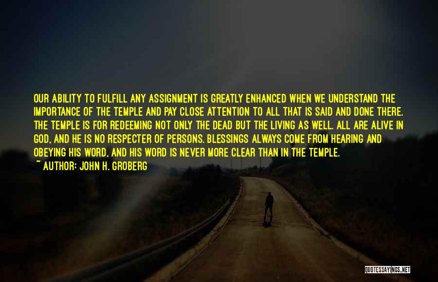 Alive And Well Quotes By John H. Groberg