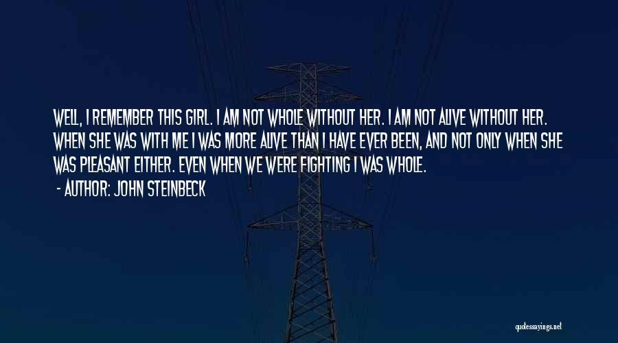Alive And Well Quotes By John Steinbeck