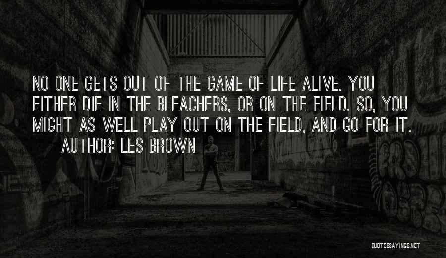 Alive And Well Quotes By Les Brown