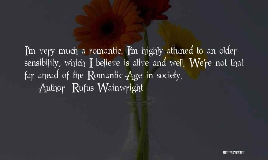 Alive And Well Quotes By Rufus Wainwright