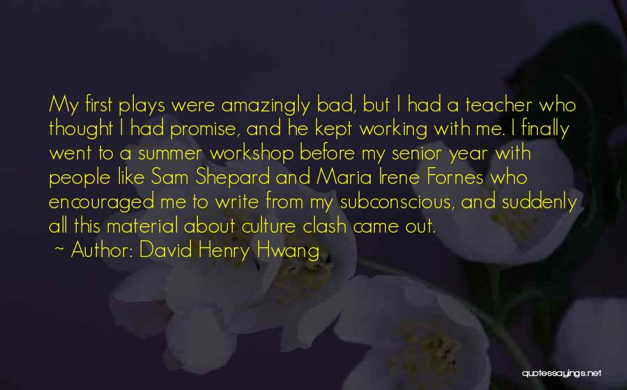 All About Me Quotes By David Henry Hwang