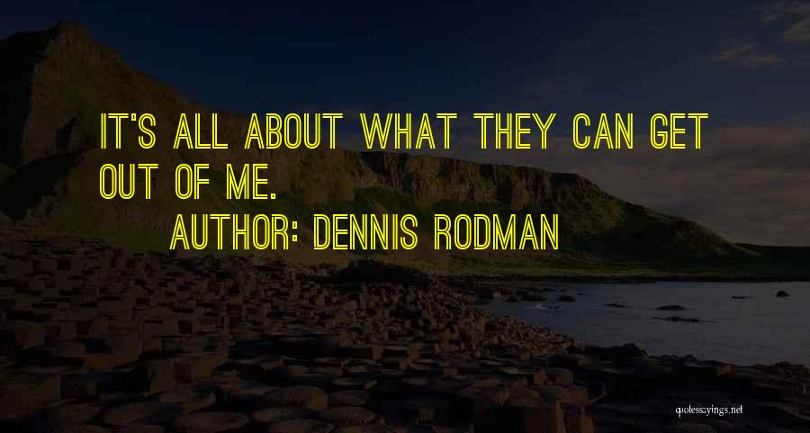 All About Me Quotes By Dennis Rodman