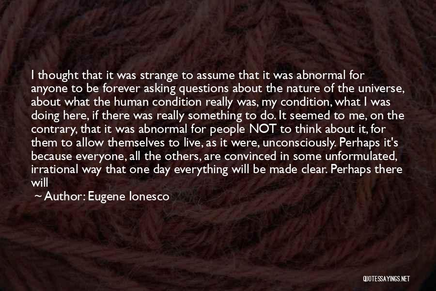 All About Me Quotes By Eugene Ionesco