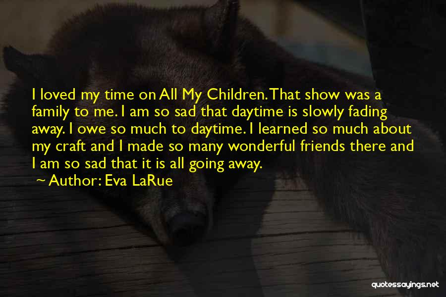 All About Me Quotes By Eva LaRue