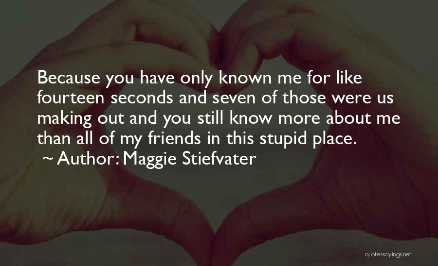 All About Me Quotes By Maggie Stiefvater